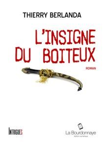 Auteur Thierry Berlanda Édition La bourdonnaye 265 pages Collection Intrigues